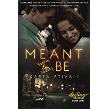 Meant To Be (The Destiny Series) (Volume 1)