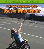 I Know Someone Who Uses a Wheelchair, Sue Barraclough, 1432945831