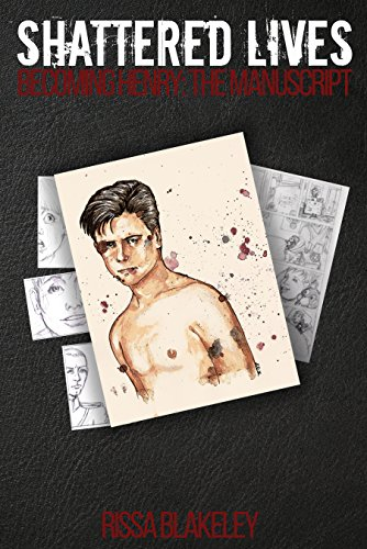Becoming Henry: The Manuscript: Shattered Lives: The Comic (Shattered Lives Graphic Novel Book 0)