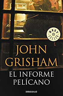 El informe pelícano par John Grisham