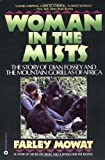 By Farley Mowat Woman in the Mists: The Story of Dian Fossey and the Mountain Gorillas of Africa (Reprint) [Paperback]