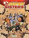 Les Super Sisters, tome 2 Partie 1 par Cazenove