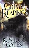Grimm Reapings, R. Patrick Gates, 078601640X