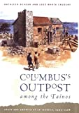 img - for Columbus's Outpost among the Ta nos: Spain and America at La Isabela, 1493-1498 book / textbook / text book