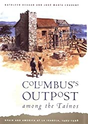 Columbus's Outpost among the Taínos: Spain and America at La Isabela, 1493-1498