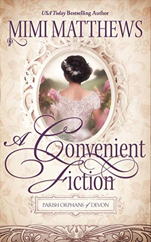 A Convenient Fiction (Parish Orphans of Devon Book 3) by [Matthews, Mimi]