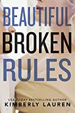 Beautiful Broken Rules (Broken Series Book 1)