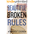 Beautiful Broken Rules (Broken Series Book 1)