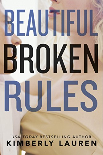 Beautiful broken rules broken series book 1 kindle edition by beautiful broken rules broken series book 1 by lauren kimberly fandeluxe Choice Image