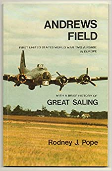 Book Andrews Field: First United States World War Two Airbase in Europe, with a Short History of Great Saling