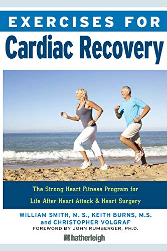 (Exercises for Cardiac Recovery: The Strong Heart Fitness Program for Life After Heart Attack & Heart Surgery)