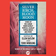 Silver Birch, Blood Moon Audiobook by Ellen Datlow - editor, Terri Windling - editor Narrated by Jo Howarth