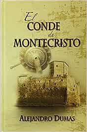 El Conde de Montecristo: Amazon.es: Dumas, Alejandro: Libros