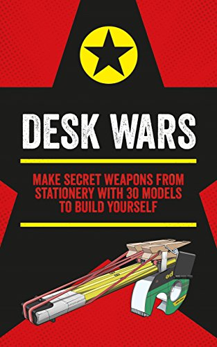 Desk Wars: Make secret weapons from stationery with 30 models to build yourself (Mini Weapons of Mass Destruction) (English Edition)