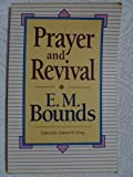Prayer and Revival, E. M. Bounds, 0801010357
