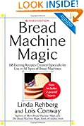 #9: Bread Machine Magic, Revised Edition: 138 Exciting Recipes Created Especially for Use in All Types of Bread Machines