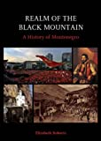 Front cover for the book Realm of the Black Mountain: A History of Montenegro by Elizabeth Roberts