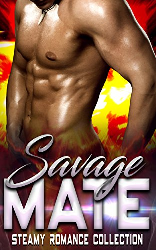 Savage Mate: Steamy Romance Collection