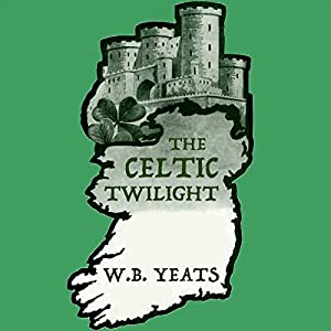 The Celtic Twilight Audiobook