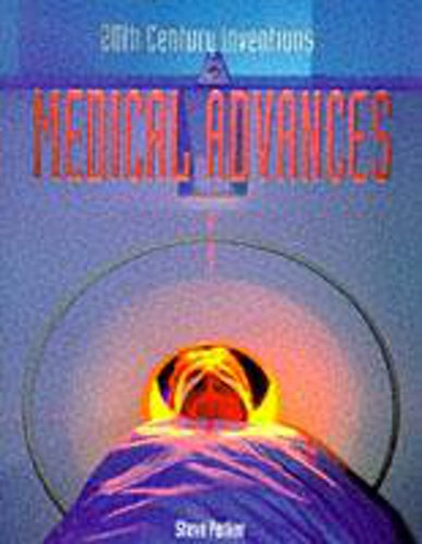 Medical Advances (20th Century Inventions)