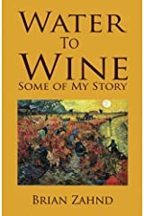 Water to Wine: Some of My Story Paperback