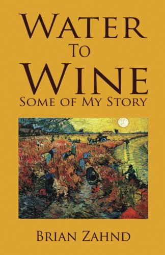 Water to Wine: Some of My Story (To Water Wine)