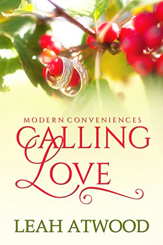 Calling Love: A Contemporary Christian Romance (Modern Conveniences Book 2) by [Atwood, Leah]