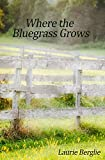 Where the Bluegrass Grows
