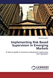 Implementing Risk Based Supervision in Emerging Markets, Cohen Michael, 3659299723