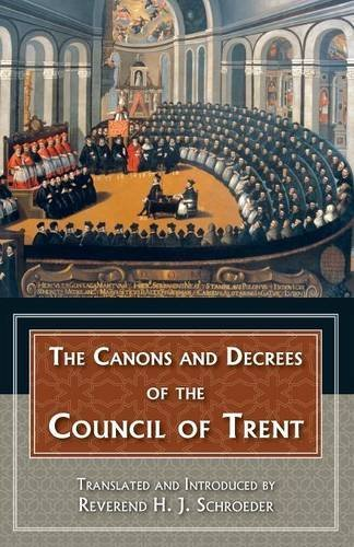 Canons and Decrees of the Council of Trent. Original Text with English Translation