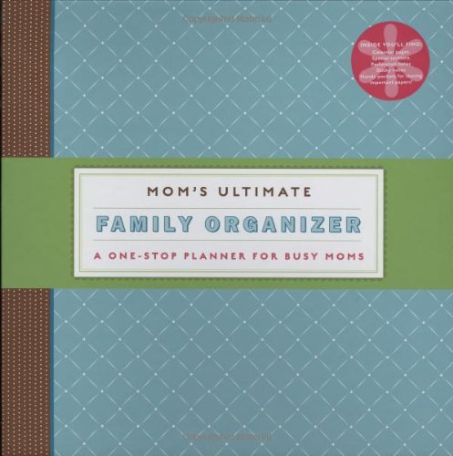 Mom's Ultimate Family Organizer: A One-Stop Planner for Busy (Moms Ultimate Family Organizer)