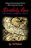 Brotherly Love: The Gospel of Jesus Christ (Seeking the Everlasting Gospel Teaching Series Book 1)