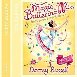 Magic Ballerina (14) - Holly and the Silver Unicorn
