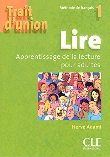 Trait D'Union Level 1 Lire - Cahier de Lecture (English and French Edition) by Adami