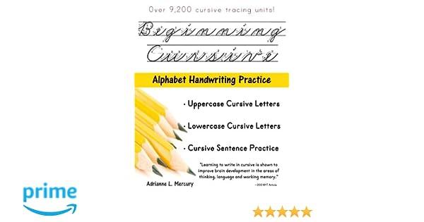 Beginning Cursive: Alphabet Handwriting Practice (Over 9, 200 ...
