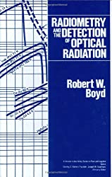 Radiometry and the Detection of Optical Radiation (Pure & Applied Optics Series)