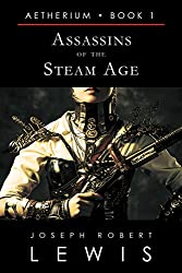 Assassins of the Steam Age (Aetherium, Book 1 of 7) (English Edition)