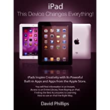 iPad:  This Device Changes Everything!!