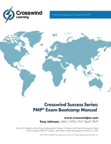 Crosswind Success Series: PMP Exam Bootcamp Manual (with Exam Simulation App) (Best Boot Camp App)