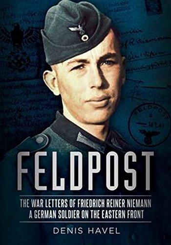 Feldpost: The War Letters of Friedrich Reiner Niemann