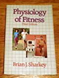 Physiology of Fitness, Sharkey, Brian J., 0873222679
