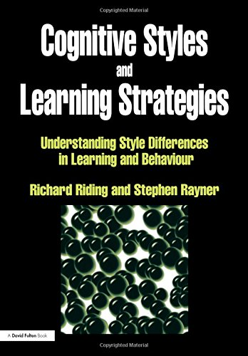 Cognitive Styles and Learning Strategies: Understanding Style Differences in Learning and Behavior