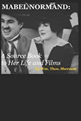 MABEL NORMAND: A Source Book to Her Life and Films (8th edition) Paperback