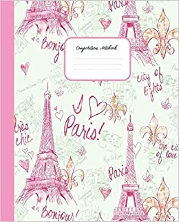 COMPOSITION NOTEBOOK: Mon Paris Pink - Cute Wide Ruled Paper