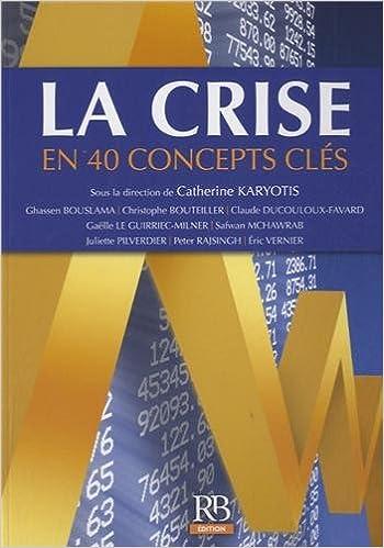 Télécharger en ligne La crise en 40 concepts clés pdf epub