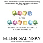 Mind in the Making: The Seven Essential Life Skills Every Child Needs | Ellen Galinsky