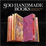 500 Handmade Books: Inspiring Interpr...