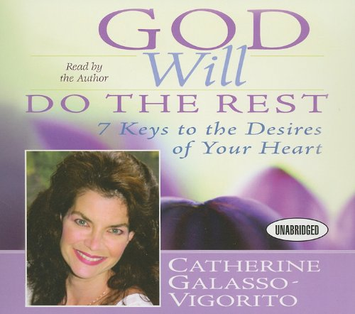 God Will Do The Rest  7 Keys to the Desires of Your Heart (Your ... 8b3727a8fdf2