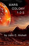 Mars Colony 1-2-3: Interplanetary Travel and Colonization