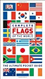 Complete Flags of the World, Dorling Kindersley Publishing Staff, 1465419675